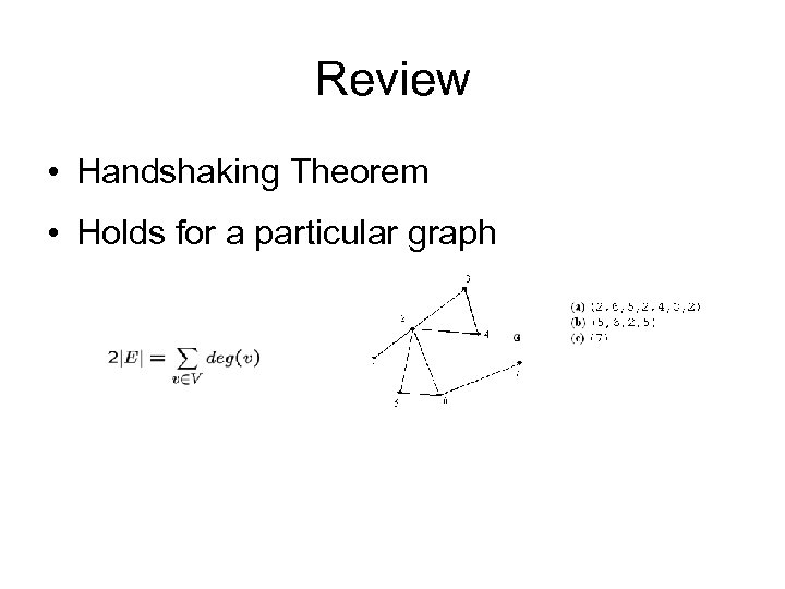 Review • Handshaking Theorem • Holds for a particular graph