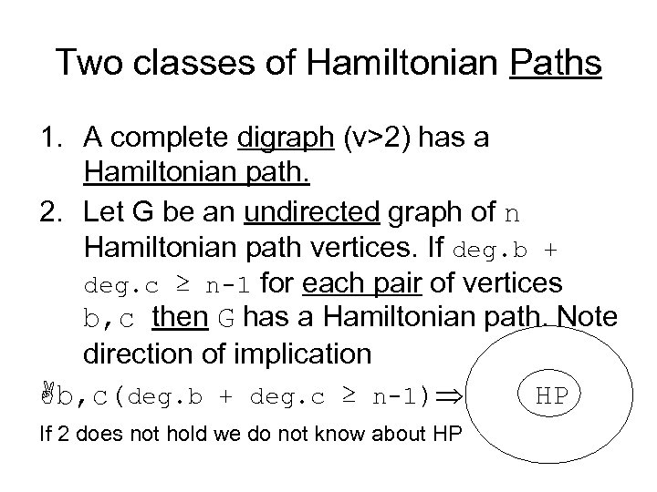 Two classes of Hamiltonian Paths 1. A complete digraph (v>2) has a Hamiltonian path.