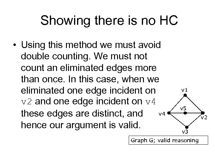 Showing there is no HC • Using this method we must avoid double counting.