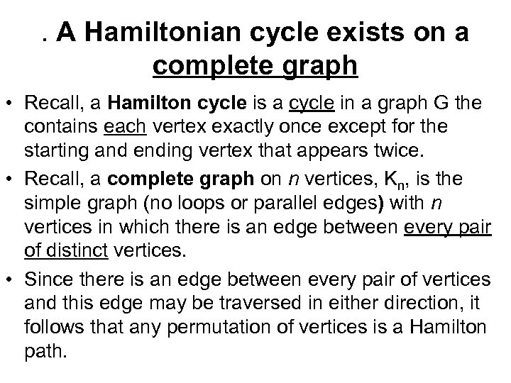 . A Hamiltonian cycle exists on a complete graph • Recall, a Hamilton cycle