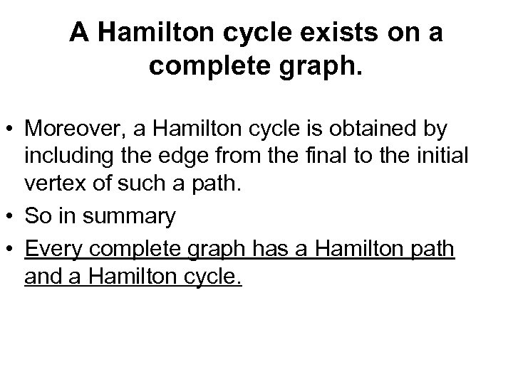 A Hamilton cycle exists on a complete graph. • Moreover, a Hamilton cycle is