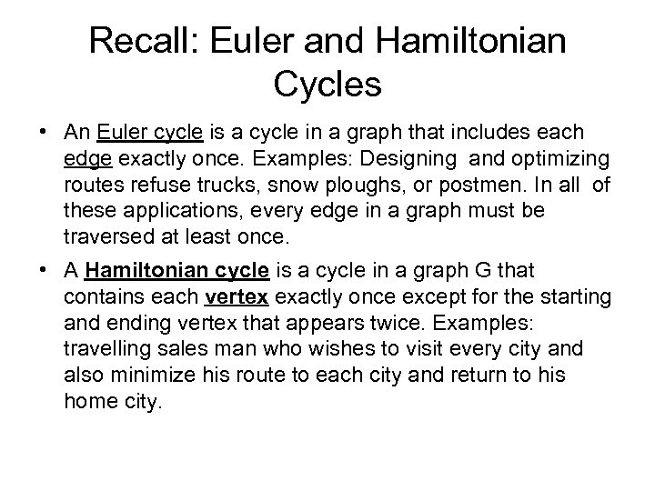 Recall: Euler and Hamiltonian Cycles • An Euler cycle is a cycle in a