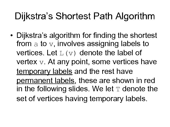 Dijkstra's Shortest Path Algorithm • Dijkstra's algorithm for finding the shortest from a to
