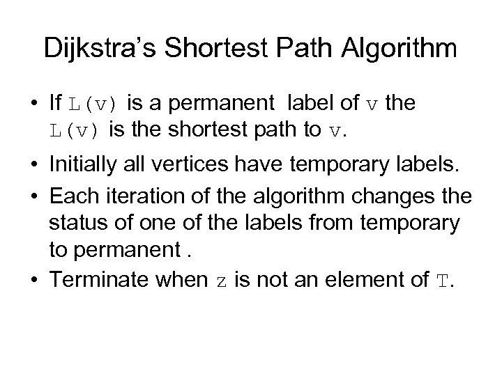 Dijkstra's Shortest Path Algorithm • If L(v) is a permanent label of v the