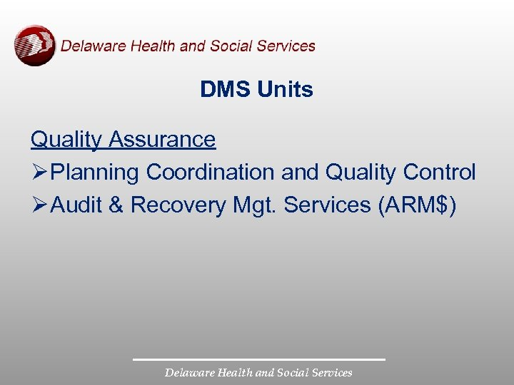 DMS Units Quality Assurance Ø Planning Coordination and Quality Control Ø Audit & Recovery