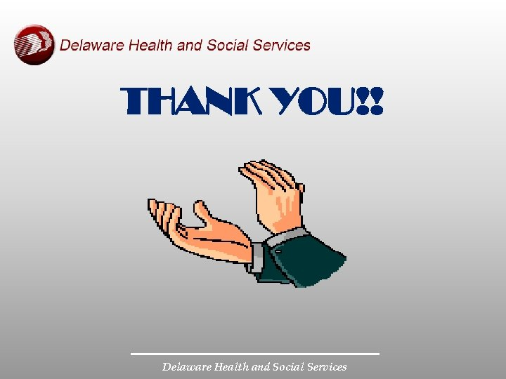 THANK YOU!! Delaware Health and Social Services