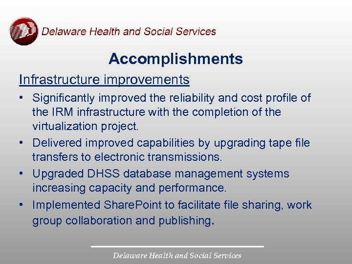 Accomplishments Infrastructure improvements • Significantly improved the reliability and cost profile of the IRM