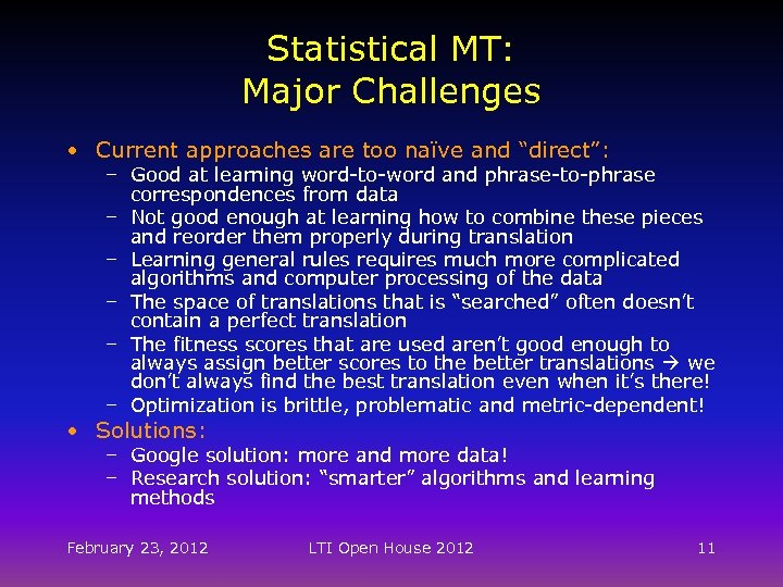 """Statistical MT: Major Challenges • Current approaches are too naïve and """"direct"""": – Good"""