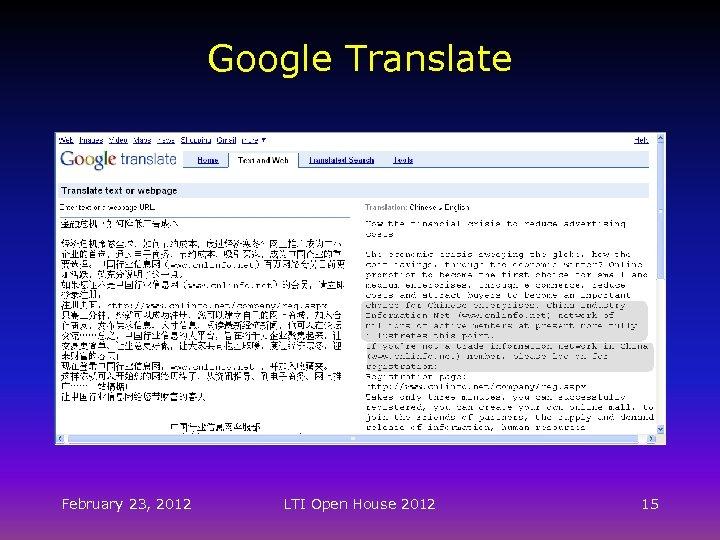 Google Translate February 23, 2012 LTI Open House 2012 15
