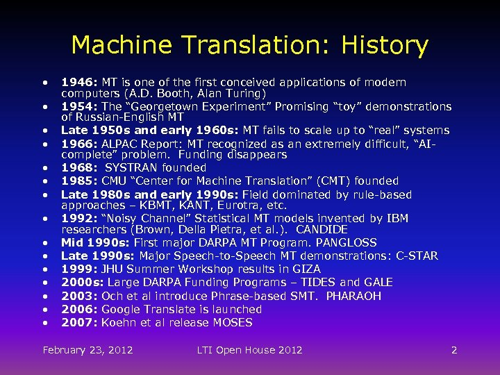 Machine Translation: History • • • • 1946: MT is one of the first