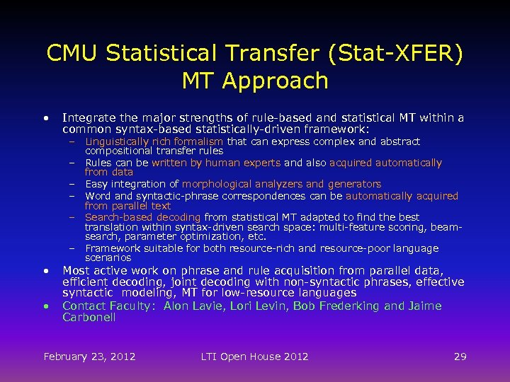 CMU Statistical Transfer (Stat-XFER) MT Approach • • • Integrate the major strengths of