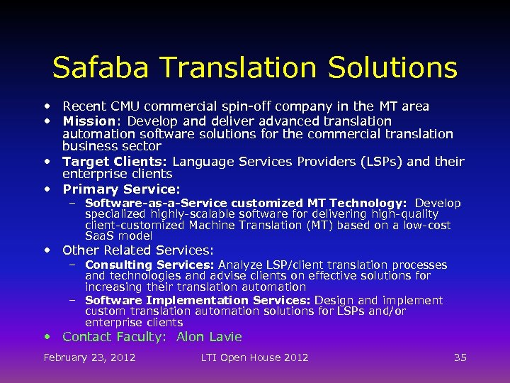 Safaba Translation Solutions • Recent CMU commercial spin-off company in the MT area •