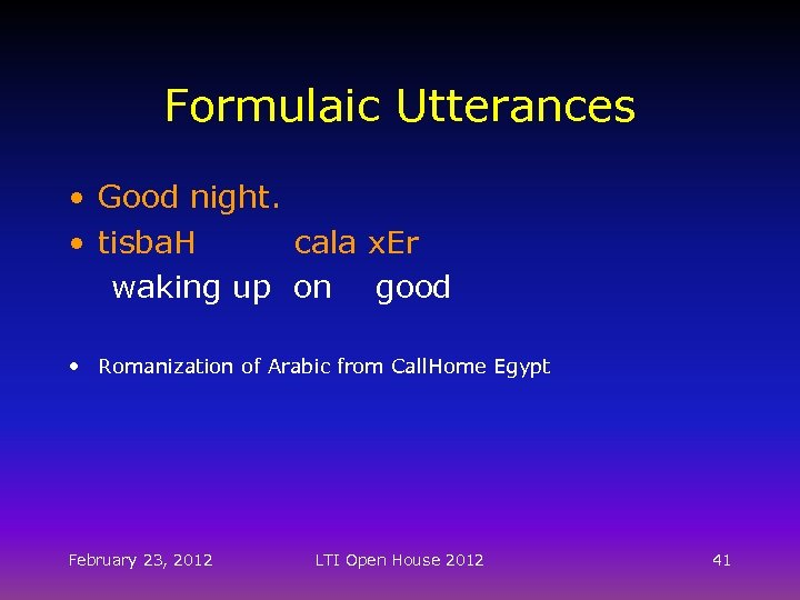 Formulaic Utterances • Good night. • tisba. H cala x. Er waking up on
