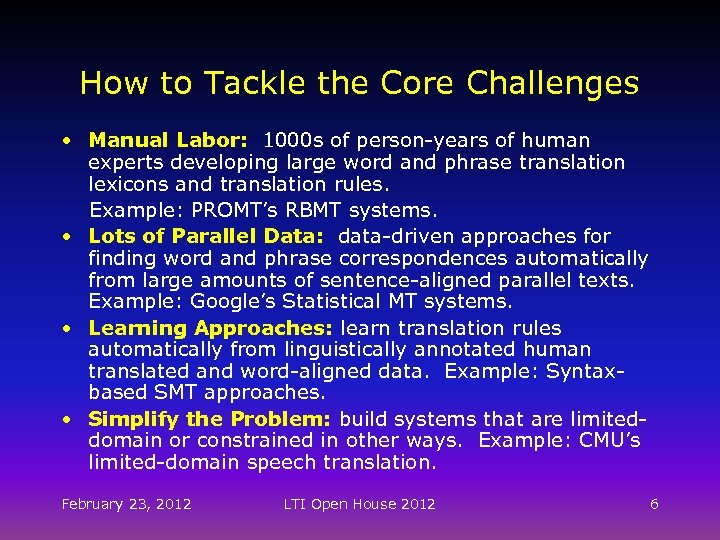 How to Tackle the Core Challenges • Manual Labor: 1000 s of person-years of