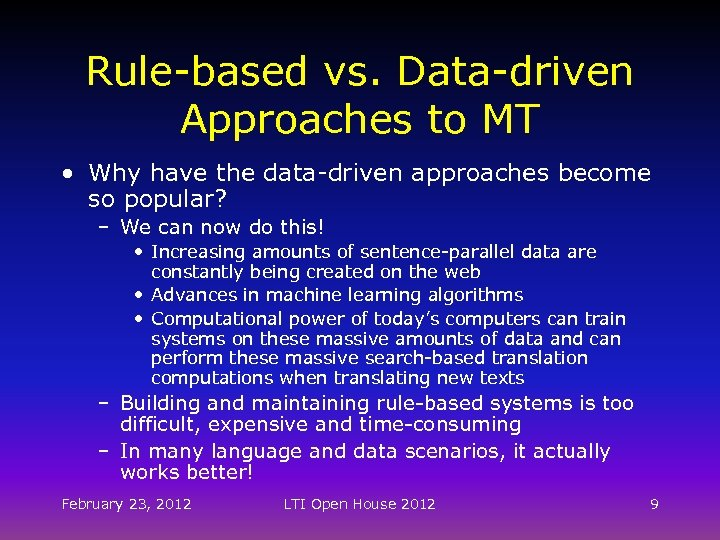 Rule-based vs. Data-driven Approaches to MT • Why have the data-driven approaches become so