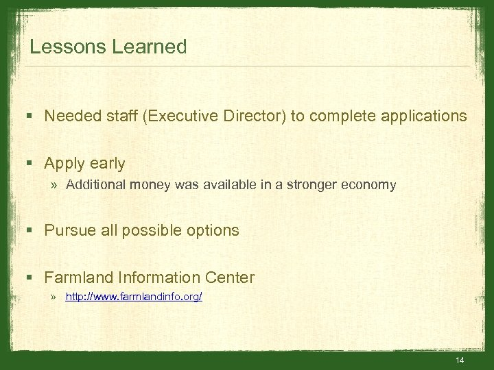 Lessons Learned § Needed staff (Executive Director) to complete applications § Apply early »