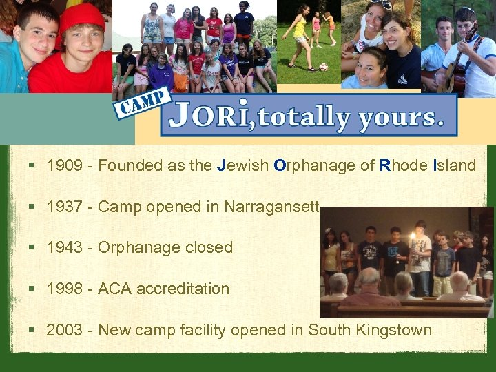 § 1909 - Founded as the Jewish Orphanage of Rhode Island § 1937 -
