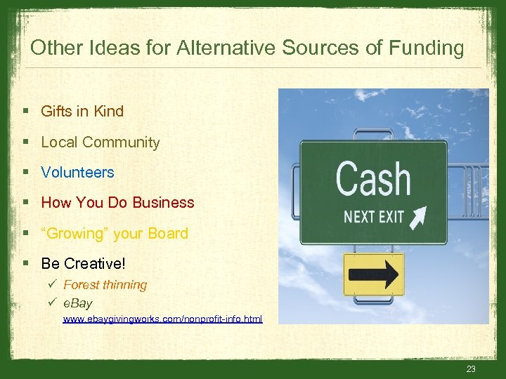 Other Ideas for Alternative Sources of Funding § Gifts in Kind § Local Community