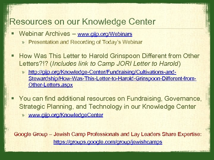 Resources on our Knowledge Center § Webinar Archives – www. gijp. org/Webinars » Presentation