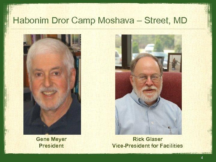 Habonim Dror Camp Moshava – Street, MD Gene Meyer President Rick Glaser Vice-President for