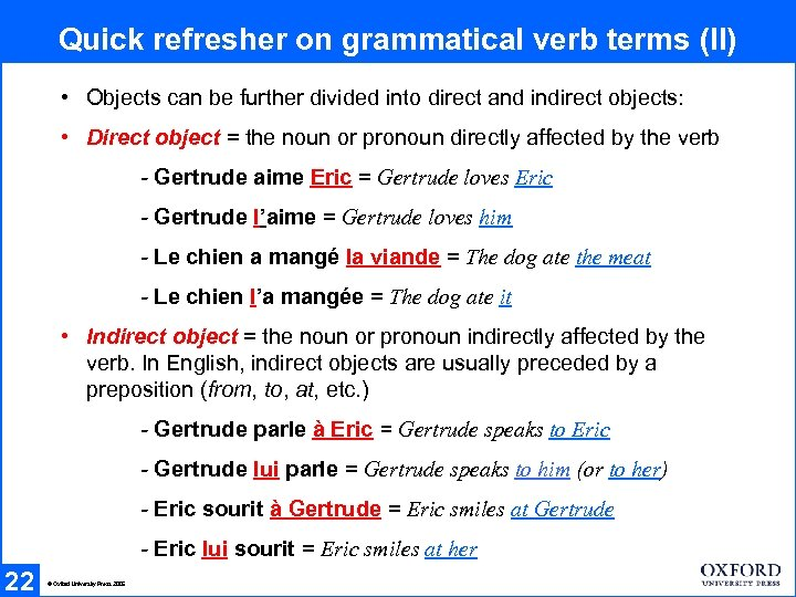 Quick refresher on grammatical verb terms (II) • Objects can be further divided into