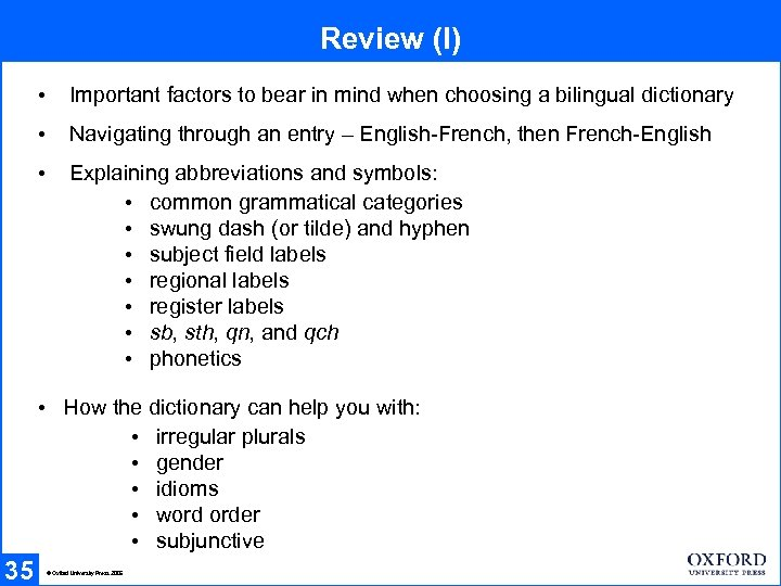 Review (I) • Important factors to bear in mind when choosing a bilingual dictionary