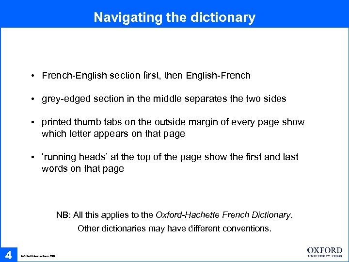 Navigating the dictionary • French-English section first, then English-French • grey-edged section in the