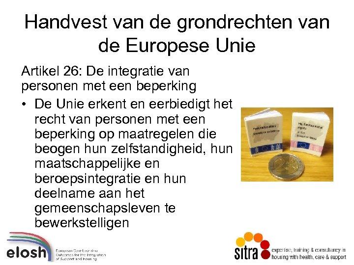 Handvest van de grondrechten van de Europese Unie Artikel 26: De integratie van personen