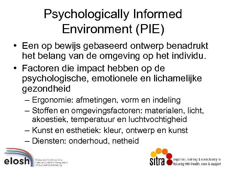 Psychologically Informed Environment (PIE) • Een op bewijs gebaseerd ontwerp benadrukt het belang van