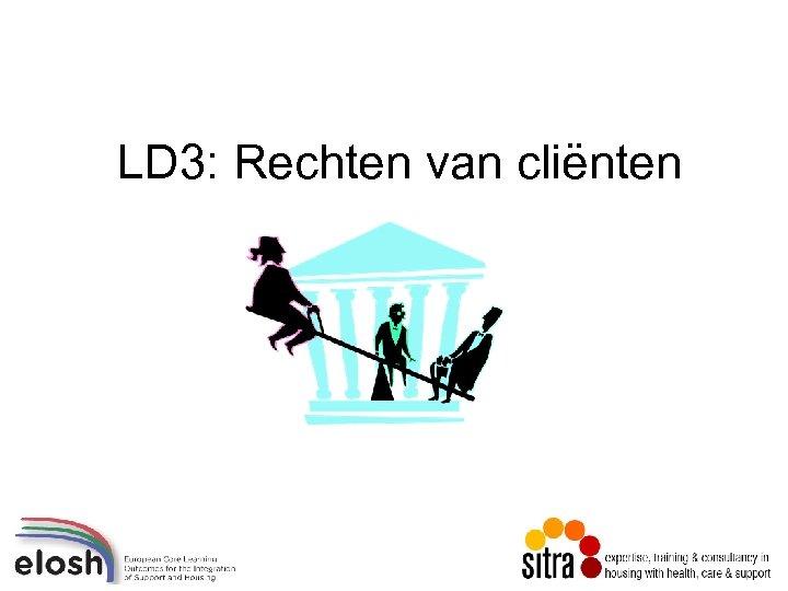 LD 3: Rechten van cliënten