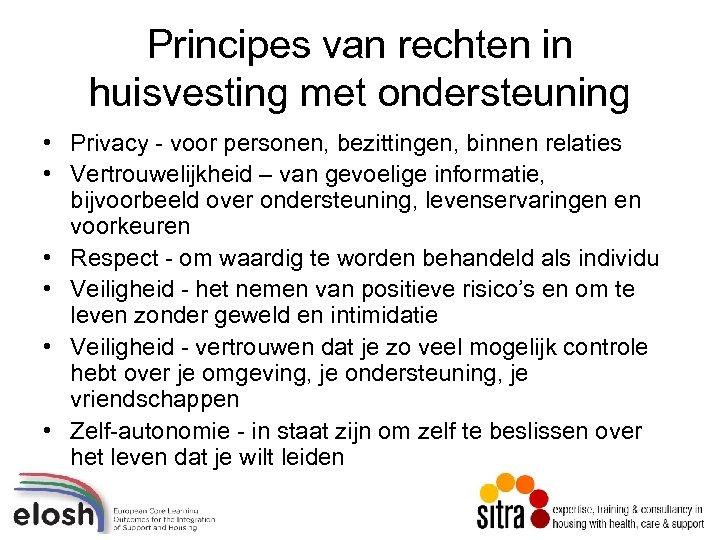 Principes van rechten in huisvesting met ondersteuning • Privacy - voor personen, bezittingen, binnen