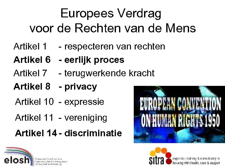 Europees Verdrag voor de Rechten van de Mens Artikel 1 Artikel 6 Artikel 7