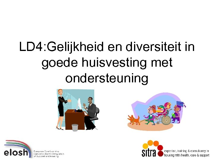 LD 4: Gelijkheid en diversiteit in goede huisvesting met ondersteuning