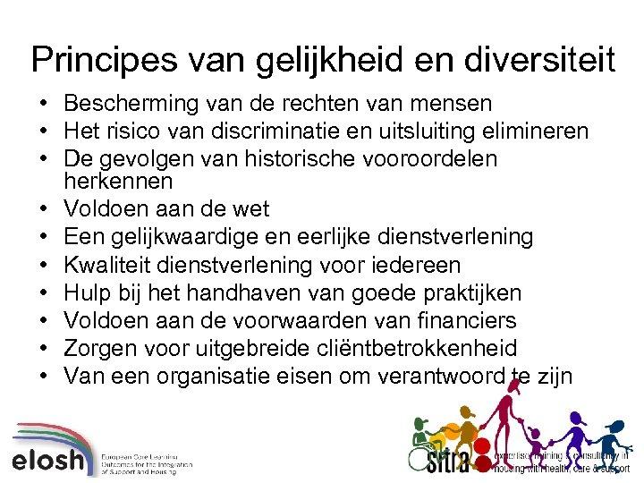Principes van gelijkheid en diversiteit • Bescherming van de rechten van mensen • Het