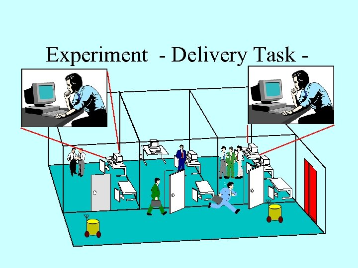 Experiment - Delivery Task -