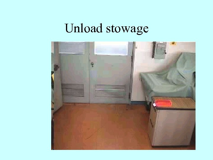 Unload stowage