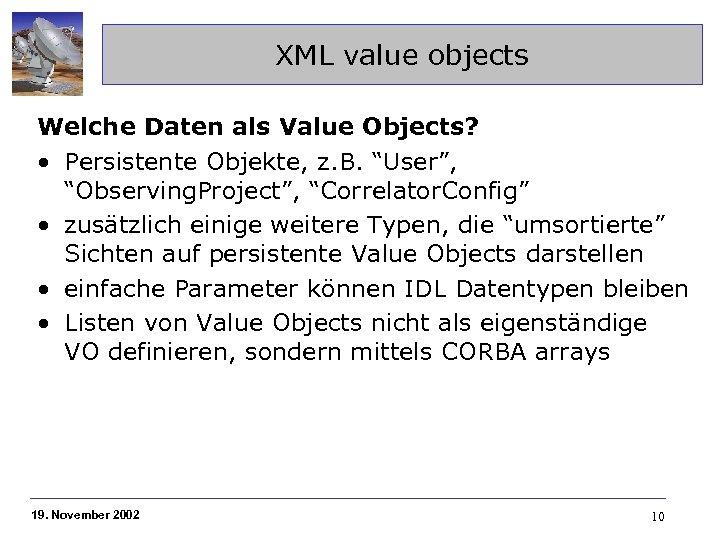"""XML value objects Welche Daten als Value Objects? • Persistente Objekte, z. B. """"User"""","""