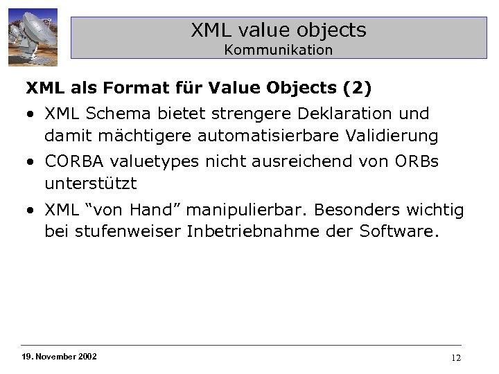 XML value objects Kommunikation XML als Format für Value Objects (2) • XML Schema