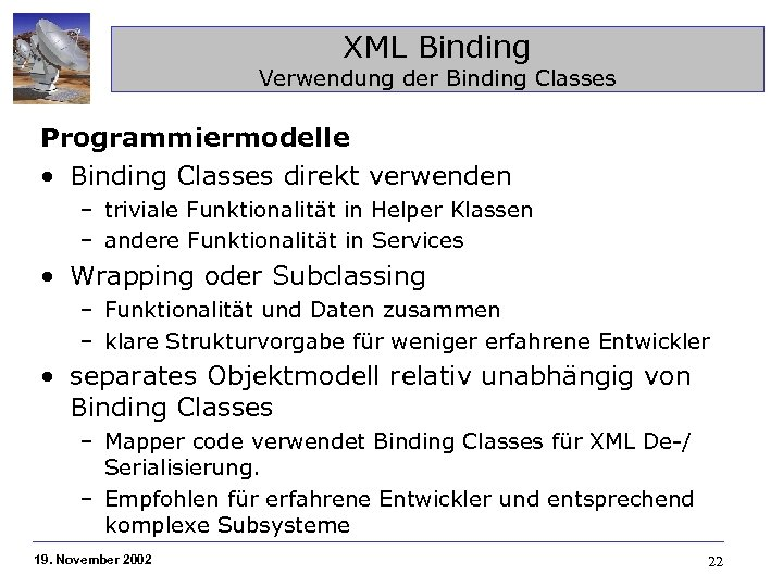 XML Binding Verwendung der Binding Classes Programmiermodelle • Binding Classes direkt verwenden – triviale