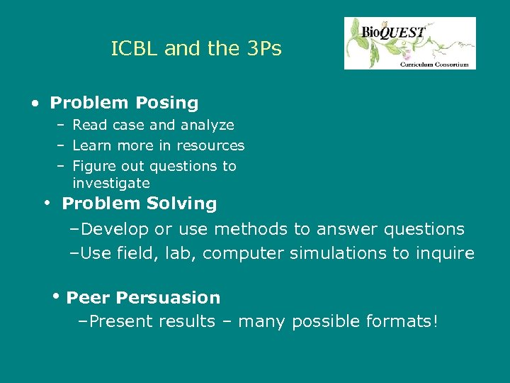 ICBL and the 3 Ps • Problem Posing – Read case and analyze –