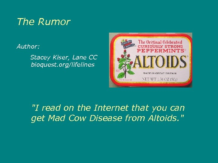 The Rumor Author: Stacey Kiser, Lane CC bioquest. org/lifelines