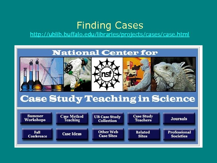 Finding Cases http: //ublib. buffalo. edu/libraries/projects/case. html
