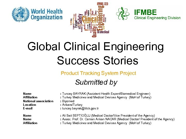 Global Clinical Engineering Success Stories Product Tracking System Project Submitted by Name Affiliation National