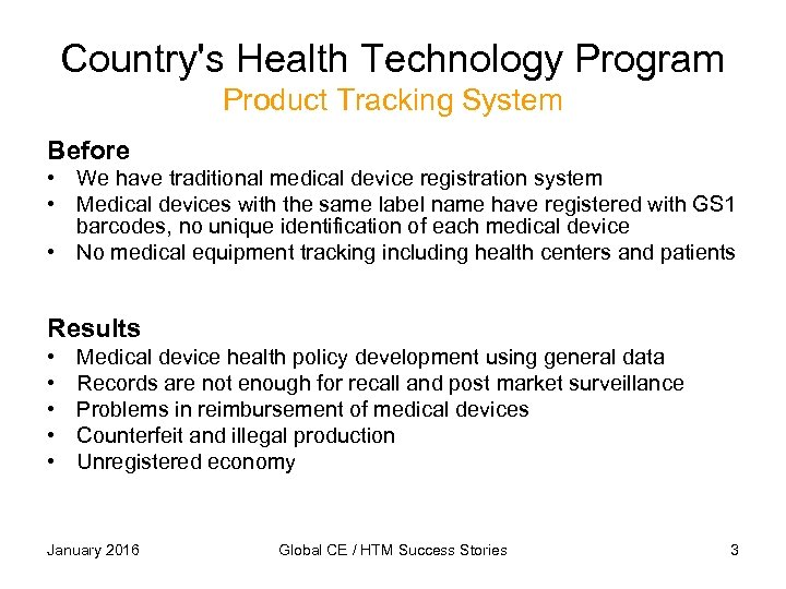 Country's Health Technology Program Product Tracking System Before • We have traditional medical device