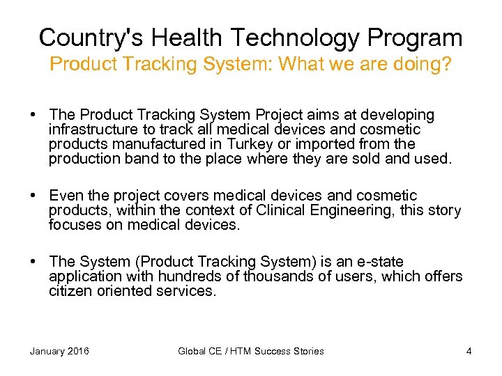 Country's Health Technology Program Product Tracking System: What we are doing? • The Product