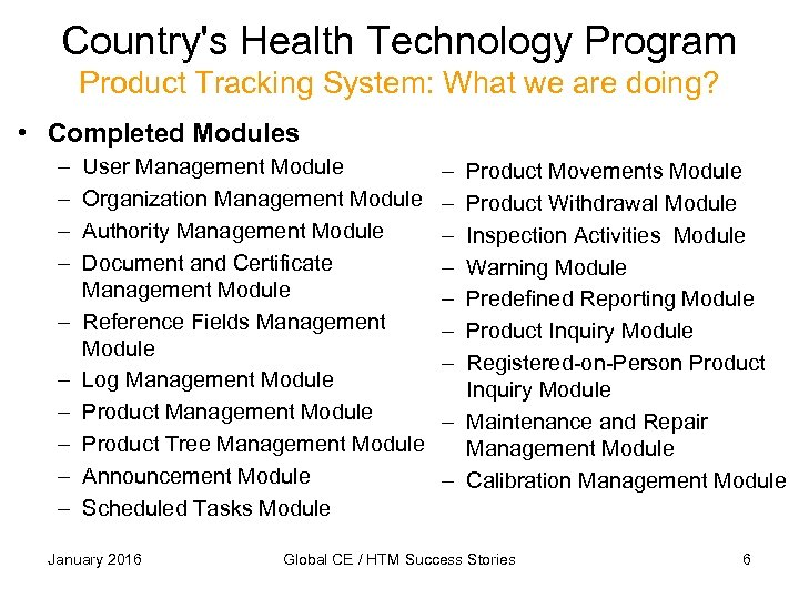 Country's Health Technology Program Product Tracking System: What we are doing? • Completed Modules