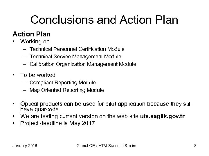 Conclusions and Action Plan • Working on – Technical Personnel Certification Module – Technical