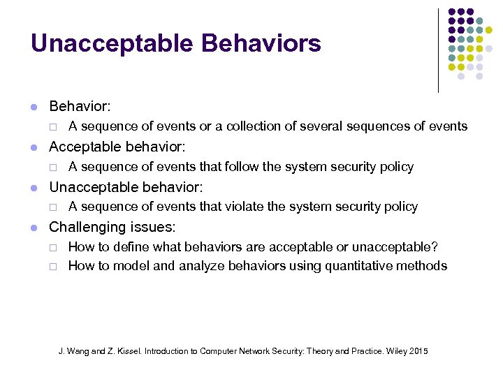 Unacceptable Behaviors Behavior: ¨ Acceptable behavior: ¨ A sequence of events that follow the
