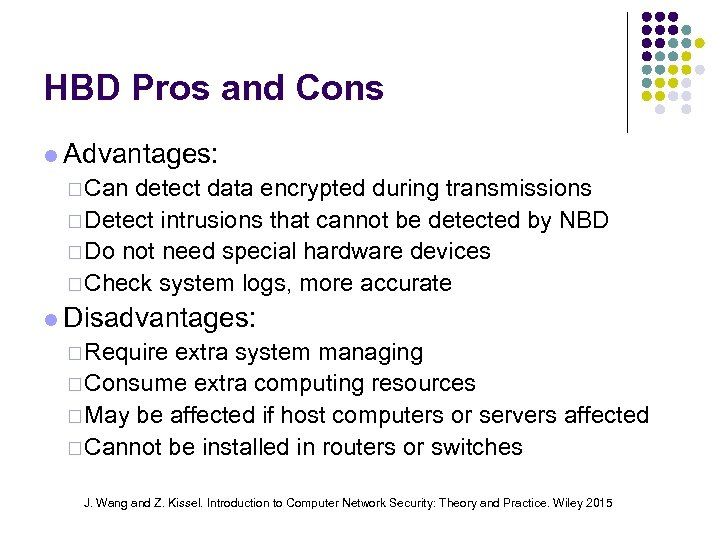 HBD Pros and Cons Advantages: ¨ Can detect data encrypted during transmissions ¨ Detect