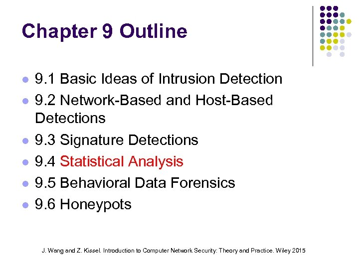 Chapter 9 Outline 9. 1 Basic Ideas of Intrusion Detection 9. 2 Network-Based and